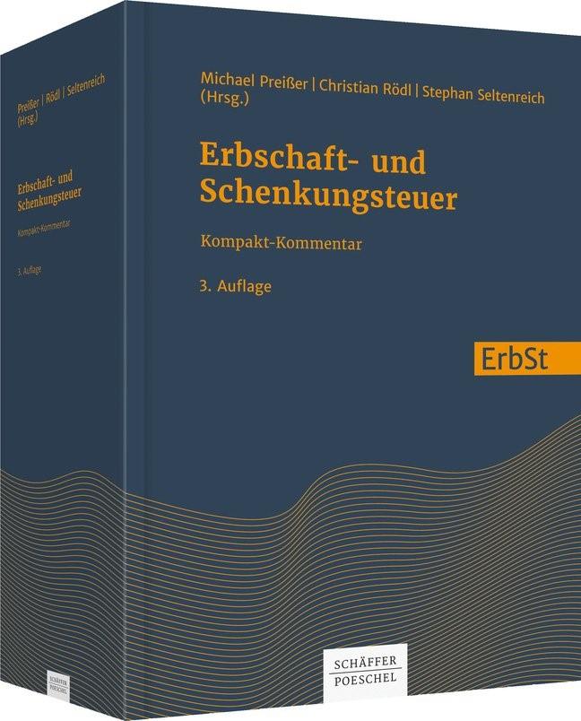 Erbschaft- und Schenkungsteuer: ErbSt | Preißer / Rödl / Seltenreich (Hrsg.) | 3., vollständig überarbeitete Auflage, 2018 | Buch (Cover)