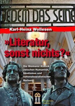Abbildung von Wollesen | Literatur, sonst nichts? | 2014 | Die Weimarer Klassik zwischen ...