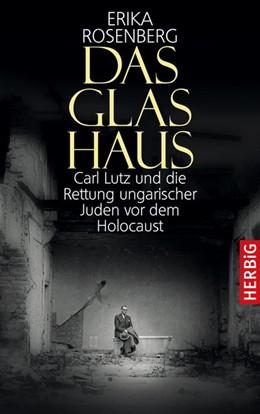 Abbildung von Rosenberg | Das Glashaus | 1. Auflage | 2016 | beck-shop.de