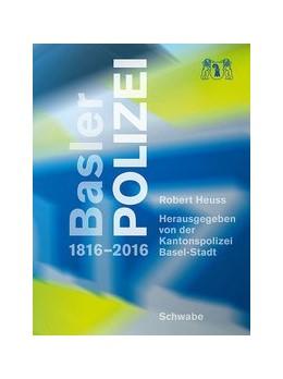 Abbildung von Heuss | Basler Polizei | 2016 | 1816-2016