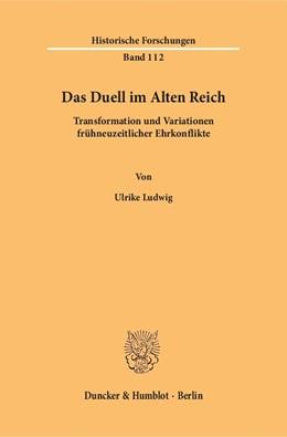 Abbildung von Ludwig | Das Duell im Alten Reich | 1. Auflage | 2016 | beck-shop.de