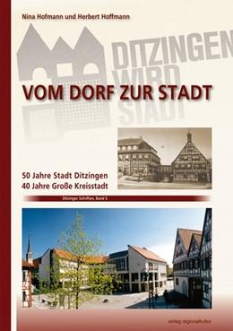 Abbildung von Hoffmann / Hofmann   Vom Dorf zur Stadt   2016   50 Jahre Stadt Ditzingen - 40 ...