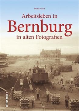 Abbildung von Gerst | Arbeitsleben in Bernburg | 2016 | in alten Fotografien