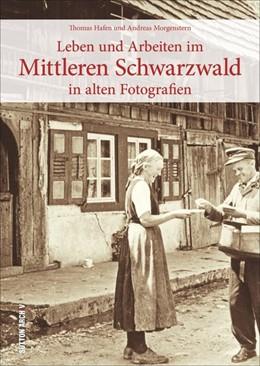 Abbildung von Hafen / Morgenstern | Leben und Arbeiten im Mittleren Schwarzwald | 1. Auflage | 2016 | beck-shop.de