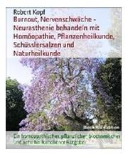 burnout nervenschwache neurasthenie behandeln mit heilpflanzen und naturheilkunde ein pflanzlicher und naturheilkundlicher ratgeber