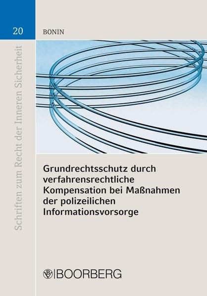 Grundrechtsschutz durch verfahrensrechtliche Kompensation bei Maßnahmen der polizeilichen Informationsvorsorge | Bonin, 2014 (Cover)