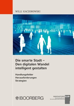 Abbildung von Die smarte Stadt - Den digitalen Wandel intelligent gestalten | 1. Auflage | 2014 | beck-shop.de