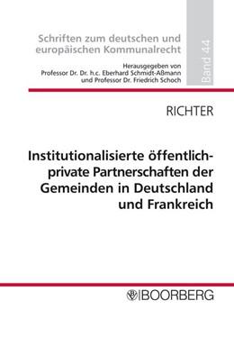 Abbildung von Richter | Institutionalisierte öffentlich-private Partnerschaften der Gemeinden in Deutschland und Frankreich | 2013 | Auf dem Weg zu einem europäisc... | 44
