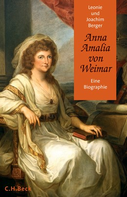 Abbildung von Berger, Leonie / Berger, Joachim | Anna Amalia von Weimar | 1. Auflage | 2006 | beck-shop.de