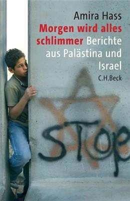 Abbildung von Hass, Amira | Morgen wird alles schlimmer | 1. Auflage | 2006 | beck-shop.de