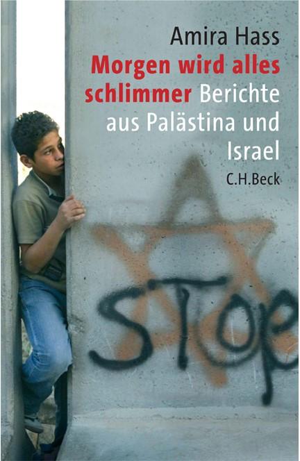 Cover: Amira Hass, Morgen wird alles schlimmer