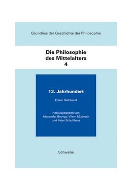 Abbildung von Brungs / Mudroch / Schulthess | Die Philosophie des Mittelalters | 2017 | Band 4: 13. Jahrhundert