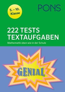 Abbildung von 222 Tests Textaufgaben. Mathematik üben wie in der Schule 5.-10. Klasse | 1. Auflage | 2016 | beck-shop.de