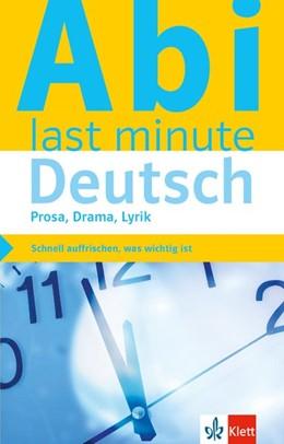 Abbildung von Abi last minute Deutsch Prosa, Drama, Lyrik | 1. Auflage | 2016 | beck-shop.de