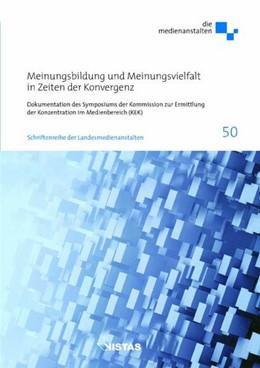 Abbildung von Meinungsbildung und Meinungsvielfalt in Zeiten der Konvergenz | 1. Auflage | 2016 | Dokumentation des Symposiums d...