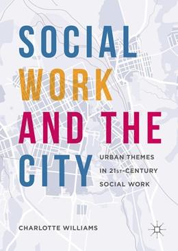 Abbildung von Williams   Social Work and the City   2016   Urban Themes in 21st-Century S...