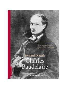 Abbildung von Dieterle / Stolz | Charles Baudelaire | 1. Auflage | 2016 | beck-shop.de