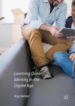 Abbildung von Siebler | Learning Queer Identity in the Digital Age | 1. Auflage | 2016 | beck-shop.de