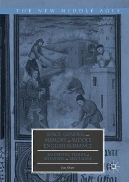 Abbildung von Shaw | Space, Gender, and Memory in Middle English Romance | 1. Auflage | 2016 | beck-shop.de