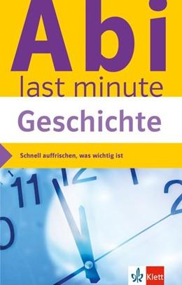 Abbildung von Abi last minute Geschichte | 1. Auflage | 2016 | beck-shop.de