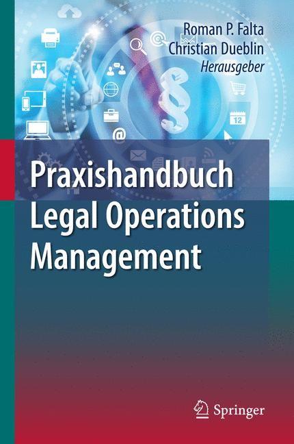 Praxishandbuch Legal Operations Management | Falta / Dueblin | 1. Aufl. 2017., 2017 | Buch (Cover)