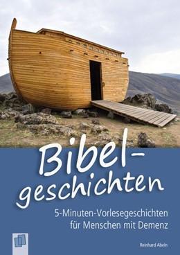 Abbildung von Abeln | 5-Minuten-Vorlesegeschichten für Menschen mit Demenz: Bibelgeschichten | 1. Auflage | 2016 | beck-shop.de