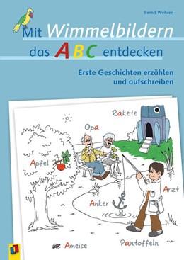 Abbildung von Wehren | Mit Wimmelbildern das ABC entdecken | 2016 | Erste Geschichten erzählen und...