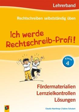 Abbildung von Haertlmayr / Schubart | Ich werde Rechtschreib-Profi! - Klasse 4 | 3. Auflage | 2017 | beck-shop.de