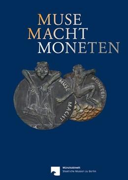 Abbildung von Küter / Weisser | Muse Macht Moneten | 1. Auflage | 2016 | beck-shop.de