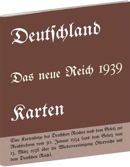 Abbildung von Historische Karten: DEUTSCHLAND - Das neue Reich 1939 | 1.Auflage, Reprintauflage von 1939 | 2016 | Eine Kartenfolge des Deutschen...