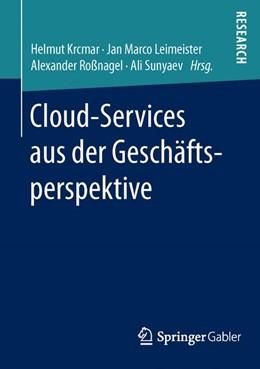 Abbildung von Krcmar / Leimeister | Cloud-Services aus der Geschäftsperspektive | 1. Auflage | 2016 | beck-shop.de