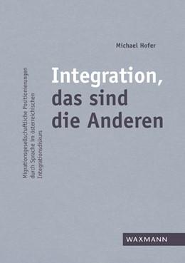 Abbildung von Hofer | Integration, das sind die Anderen | 1. Auflage | 2016 | beck-shop.de