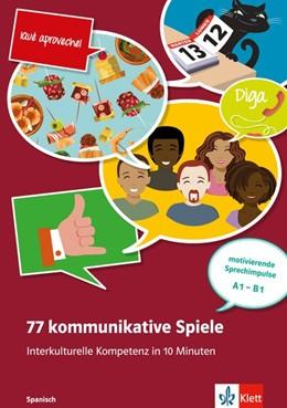 Abbildung von 77 kommunikat. Spiele. Interkulturelle Kompetenz in 10 Minuten - Spanisch. Buch + Online-Angebot | 1. Auflage | 2016 | beck-shop.de