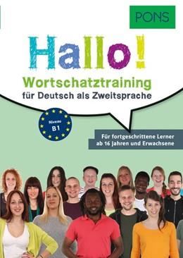 Abbildung von PONS Hallo! Wortschatztraining für Deutsch als Zweitsprache   2016   Für fortgeschrittene Lerner ab...