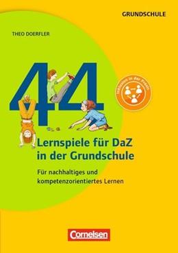 Abbildung von Doerfler | 44 Lernspiele für DaZ in der Grundschule | 2016 | Für nachhaltiges und kompetenz...