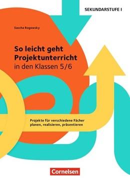Abbildung von Rogowsky | So leicht geht Projektunterricht in den Klassen 5/6 | 1. Auflage | 2016 | beck-shop.de