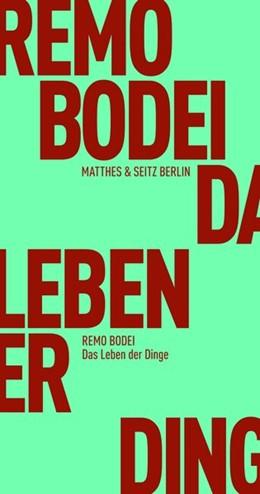 Abbildung von Bodei | Das Leben der Dinge | 1. Auflage | 2020 | beck-shop.de