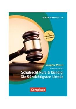 Abbildung von Hoegg | Schulrecht kurz & bündig: Die 55 wichtigsten Urteile | 5., überarbeitete Auflage | 2016