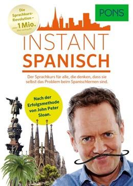 Abbildung von PONS Instant Spanisch. Sprachkurs | 2016 | Der Sprachkurs für alle, die d...