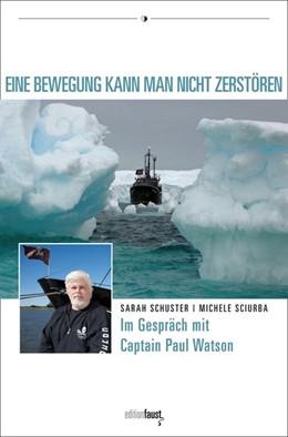 Abbildung von Watson / Schuster | Eine Bewegung kann man nicht zerstören | 1. Auflage | 2016 | beck-shop.de