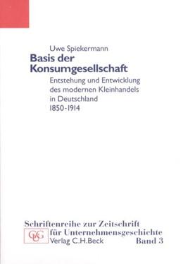 Abbildung von Spiekermann, Uwe | Basis der Konsumgesellschaft | 1999 | Entstehung und Entwicklung des... | Band 3