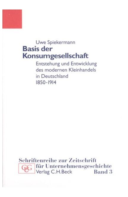 Cover: Uwe Spiekermann, Basis der Konsumgesellschaft