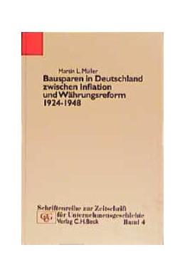 Abbildung von Müller, Martin | Bausparen in Deutschland zwischen Inflation und Währungsreform 1924-1948 | 1. Auflage | 1999 | Band 4 | beck-shop.de
