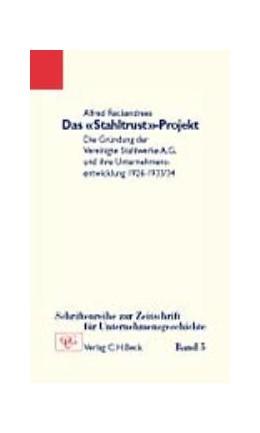 Abbildung von Reckendrees, Alfred | Das 'Stahltrust'-Projekt | 2000 | Die Gründung der Vereinigte St... | Band 5
