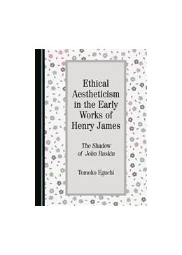 Abbildung von Eguchi | Ethical Aestheticism in the Early Works of Henry James | 1. Auflage | 2016 | beck-shop.de