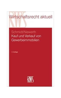 Abbildung von Schmidt / Niewerth | Kauf und Verkauf von Gewerbeimmobilien | 2. Auflage | 2016 | 367