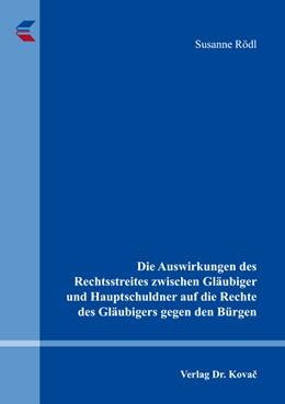 Abbildung von Rödl | Die Auswirkungen des Rechtsstreites zwischen Gläubiger und Hauptschuldner auf die Rechte des Gläubigers gegen den Bürgen | 1. Auflage | 2016 | 110 | beck-shop.de