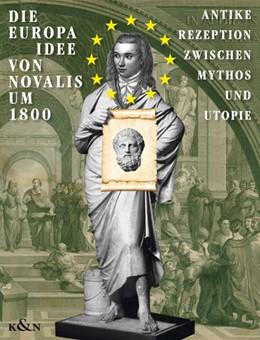 Abbildung von Rommel / Grieshaber | Die EUROPA-Idee von Novalis um 1800 | 1. Auflage | 2016 | beck-shop.de