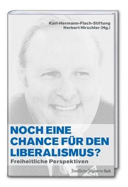 Abbildung von Hirschler | Noch eine Chance für den Liberalismus? | 2016 | Freiheitliche Perspektiven