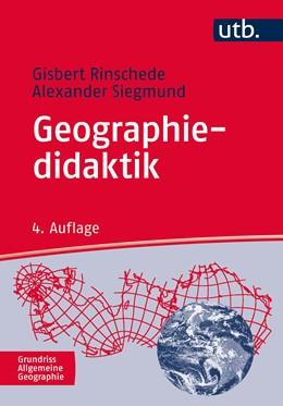 Abbildung von Rinschede / Siegmund | Geographiedidaktik | 4., vollständig überarbeitete und erweiterete Auflage | 2019